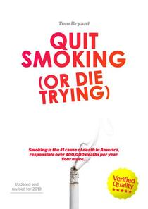 Quit Smoking (Or Die Trying)