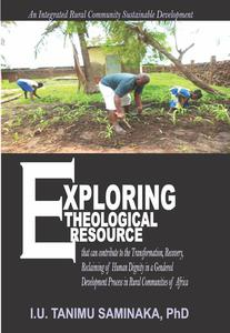 Exploring Theological Resources That Can Contribute To The Transformation, Recovery, Reclaiming Of Human Dignity In A Gendered Development Process In Rural Communities Of Africa