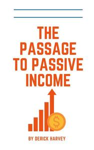 The Passage To Passive Income