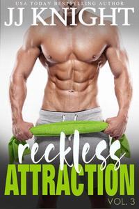 Reckless Attraction Vol. 3