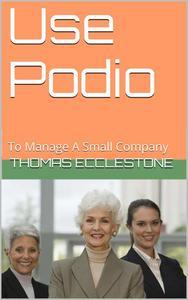 Use Podio: To Manage A Small Company
