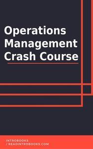 Operations Managament Crash Course