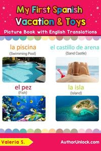 My First Spanish Vacation & Toys Picture Book with English Translations