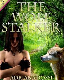 The Wolf Stalker (Werewolf Erotica Trilogy)
