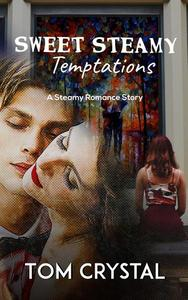 Sweet Steamy Temptations: A Steamy Romance Story (Book 1)