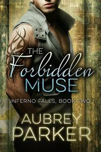 The Forbidden Muse (Inferno Falls Book Two)