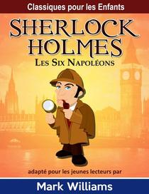 Sherlock Holmes: Les Six Napoléons