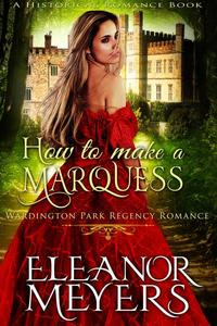 Historical Romance: How to Make a Marquess A Duke's Game Regency Romance