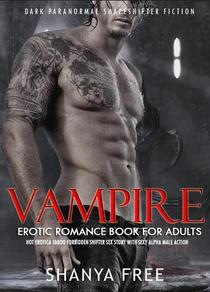 Vampire Erotic Romance Book for Adults Hot Erotica Taboo Forbidden Shifter Sex Story with Sexy Alpha Male Action
