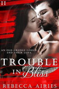 Trouble in Bliss