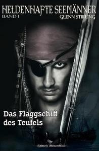 Heldenhafte Seemänner #1: Das Flaggschiff des Teufels
