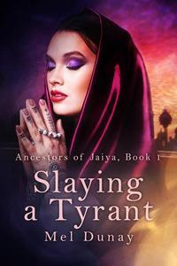 Slaying a Tyrant