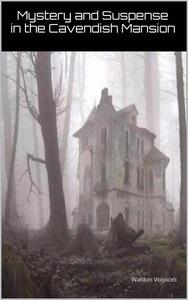 Mystery and Suspense at the Cavendish Mansion