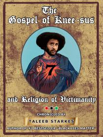 The Gospel of Knee-sus and Religion of Victimanity