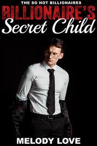Hot Billionaire's Secret Child