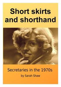 Short Skirts And Shorthand: Secretaries In The 1970s