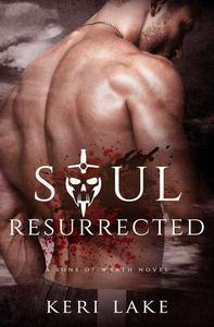Soul Resurrected (A Sons Of Wrath Novel, #2)