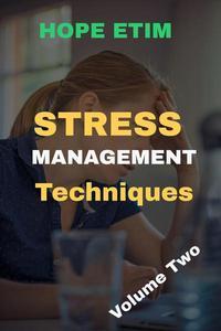 Stress Management Techniques Volume 2