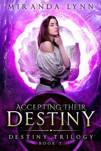 Accepting their Destiny