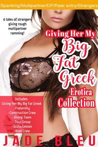 Giving Her My Big Fat Greek Erotica Collection