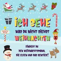 Ich sehe was du nicht siehst: Weihnachten. Findest du den Weihnachtsmann, die Elfen und das Rentier?