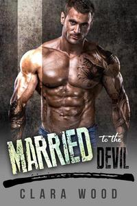 Married to the Devil: A Bad Boy Motorcycle Club Romance (Black Mesa Roses MC)