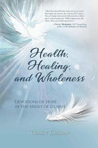 Health, Healing, and Wholeness