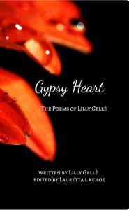Gypsy Heart: the Poems of Lilly Gellé
