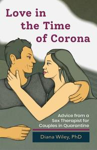 Love in the Time of Corona: Advice from a Sex Therapist for Couples in Quarantine