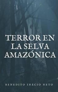 Terror en la selva Amazónica