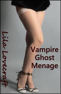 Vampire Ghost Menage