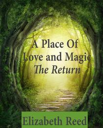 A Place Of Love And Magic: The Return
