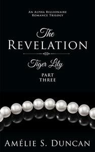 Tiger Lily: The Revelation