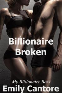 Billionaire Broken: My Billionaire Boss, Part 8