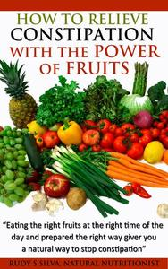 How To Relieve Constipation With Fruits