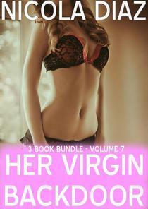 Her Anal Virginity - Anal Virgins Volume 7