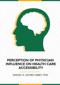 The Perceptions of Physician Influence on Healthcare Accessibility