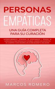 Personas Empáticas –Una guía completa para su curación:  Autodescubrimiento, estrategias de afrontamiento y técnicas de supervivencia para personas muy sensibles