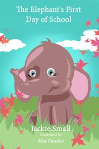 The Elephant's First Day of School