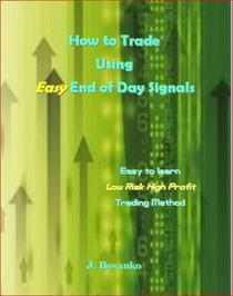 How to Trade Using Easy End of Day Signals