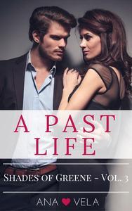 A Past Life (Shades of Greene - Vol. 3)