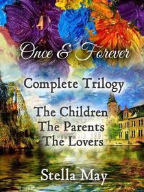 Once & Forever. Complete Trilogy
