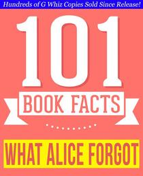 What Alice Forgot - 101 Amazingly True Facts You Didn't Know