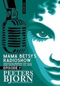 Mama Betsy's Radioshow: episode 7
