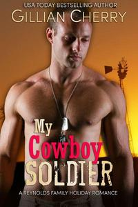 My Cowboy Soldier: A Reynolds Family Holiday Romance