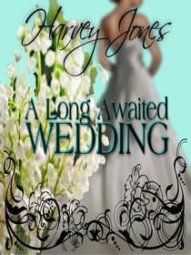 A Long Awaited Wedding