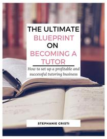 The Ultimate Blueprint on Becoming a Tutor