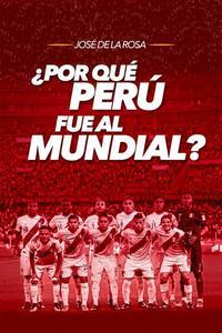 ¿Por qué Perú fue al mundial?