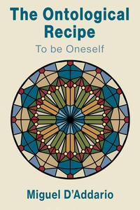 The Ontological Recipe to be Oneself