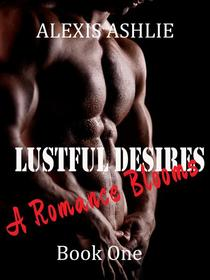 Lustful Desires - A Romance Blooms